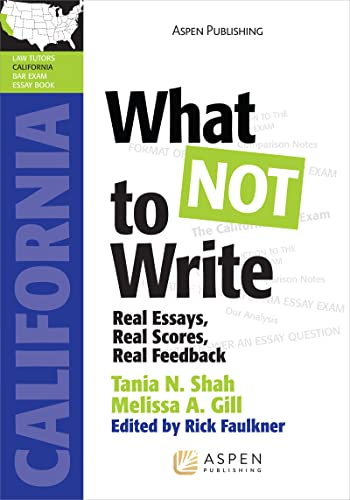 what-not-to-write-real-essays-real-scores-real-feedback-california-edition-lawtutors-california-bar-exam-essay-book