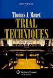 Thomas A. Mauet: Trial Techniques 8e