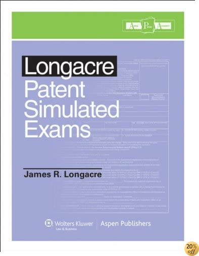 Longacre Patent Simulated Exams (Aspen Patent Authority)