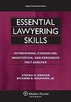 Essential Lawyering Skills, 4th Edition…