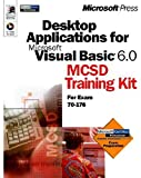Microsoft Corporation: Desktop Applications with Microsoft: Visual Basic  6.0 MCSD Training Kit