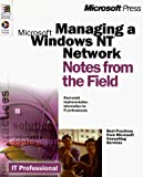 Microsoft Corporation: Managing a Microsoft Windows NT Network: Notes from the Field