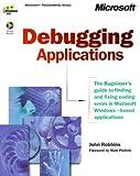 Robbins, John: Debugging Applications (DV-MPS Programming)