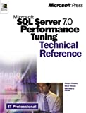 Deluca, Steve Adrien: Microsoft SQL Server 7.0 Performance Tuning Technical Reference