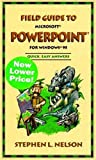 Nelson CPA, Stephen L: Field Guide to Microsoft(r) PowerPoint(r) for Windows(r) 95