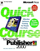 Quick Course in Microsoft Publisher 2000 by…