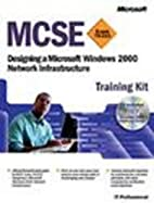 MCSE Training Kit: Designing a Microsoft…