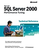 Deluca, Steve Adrien: Microsoft SQL Server 2000 Performance Tuning Technical Reference: Technical Reference