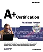 A+ Certification Readiness Review : Exams…