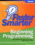 Buyens, Jim: Faster Smarter Beginning Programming: Take Charge of Microsoft Visual Basic - Faster, Smarter, Better!