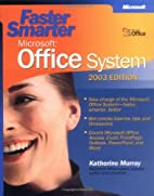 Faster Smarter Microsoft® Office System --…