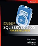 Debetta, Peter: Introducing Microsoft SQL Server 2005 for Developers