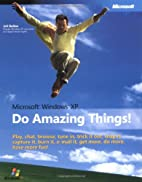 Microsoft Windows XP: Do Amazing Things by…