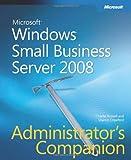 Russel, Charlie: Windows® Small Business Server 2008 Administrator's Companion (Pro - Administrator's Companion)