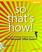 So That's How! 2007 Microsoft Office System:…