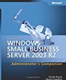Russel, Charlie: Microsoft® Windows® Small Business Server 2003 R2 Administrator's Companion (Pro-Administrator's Companion)