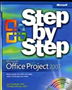 Microsoft Office Project 2007 Step by Step…