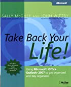 Take Back Your Life!: Using Microsoft…
