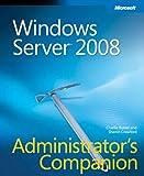 Charlie Russel: Windows Server 2008 Administrator's Companion