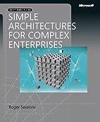 Simple Architectures for Complex Enterprises…