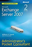 Stanek, William R.: Microsoft Exchange Server 2007 Administrator's Pocket Consultant Second Edition
