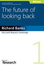 The Future of Looking Back (Microsoft…