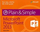Microsoft PowerPoint 2013 Plain & Simple by…