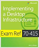 Regan, Patrick: Exam Ref 70-415: Implementing a Desktop Infrastructure