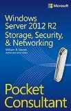 Stanek, William R.: Windows Server 2012 R2 Pocket Consultant: Storage, Security & Networking