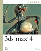 Inside 3ds max 4 by Kim Lee
