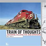 Lenker, John C.: Train of Thoughts : Designing the Effective Web Experience