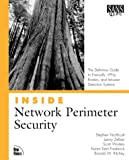 Northcutt, Stephen: Inside Network Perimeter Security: The Definitive Guide to Firewalls, Vpns, Routers, and Intrusion Detection Systems