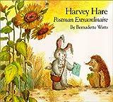 Watts, Bernadette: Harvey Hare, Postman Extraordinaire
