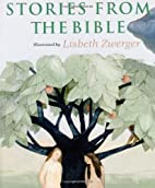 Stories from the Bible by Lisbeth Zwerger