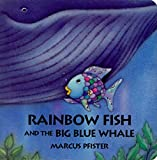 James, J. Alison: Rainbow Fish and the Big Blue Whale