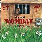 The Wild Wombat by Udo Weigelt