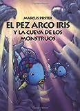Marcus Pfister: El Pez Arco Iris y La Cueva de Los Monstruous (Spanish Edition)