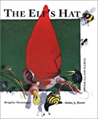 The Elf's Hat by Brigitte Weninger
