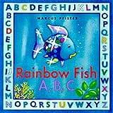 Pfister, Marcus: The Rainbow Fish A, B, C (Rainbow Fish & friends)