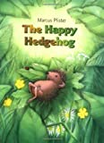 Pfister, Marcus: The Happy Hedgehog
