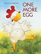 One More Egg by Sarah Emmanuelle Burg