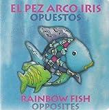 Pfister, Marcus: Rainbow Fish Opposites/Opuestos (English and Spanish Edition)