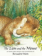 The Lion and the Mouse by Bernadette Watts