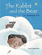 The Rabbit and the Bear: A Christmas Tale by…