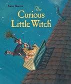 Die neugierige kleine Hexe by Lieve Baeten
