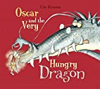 Oscar and the Very Hungry Dragon by Ute…