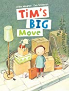 Tim's Big Move by Anke Wagner