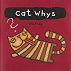 Cat Whys by Lila Prap