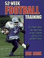 52-Week Football Training by Ben Cook