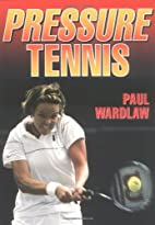 Pressure Tennis by Paul Wardlaw